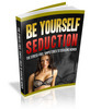 Be Yourself Seduction With Mrr